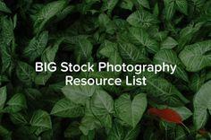 Big Stock Photography Resource List / free stock photo resources / stock photography tips