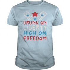 I Love DRUNK ON LIBERTY HIGH ON FREEDOM TSHIRT Shirts & Tees