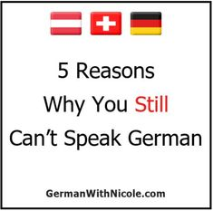 Why is it you've taken class after class, but you still can't speak German? It's most likely one of these five reasons.