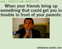 I'm too old to be worried about my parents.... But this is definitely ME when my daughter tells where we really were!!!
