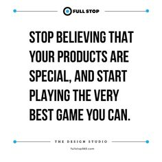 STOP BELIEVING THAT YOUR PRODUCTS ARE THE BEST – BUSINESS TIPS