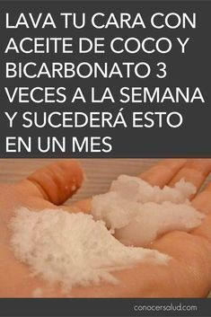 Lava tu cara con aceite de coco y bicarbonato 3 veces a la semana y sucederá esto en un mes