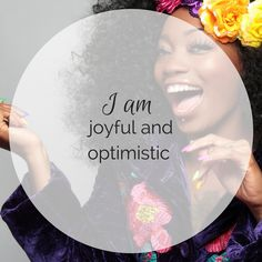 Empowering Affirmations//Leap to Success, Carlsbad, CA. I am joyful and optimistic.