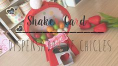 TUTORIAL SHAKER CARD DISPENSADOR DE CHICLES