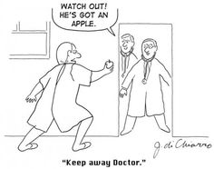 An apple a day keeps the doctor away, they say.