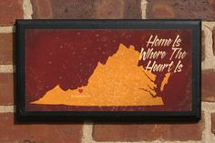 Home Is Where The Heart Is - Customizable Virginia Vintage Style Plaque/Sign. $38.00, via Etsy.
