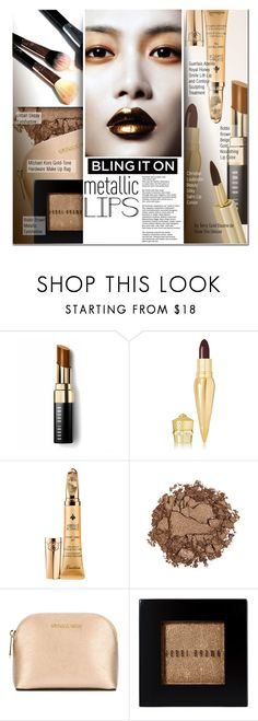 """""""Shine On: Metallic Lips"""" by anna-anica ❤ liked on Polyvore featuring beauty, Bobbi Brown Cosmetics, Christian Louboutin, Guerlain, Urban Decay, MICHAEL Michael Kors, Grace, By Terry, Beauty and lips"""