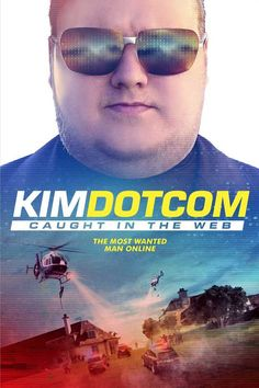 Watch Kim Dotcom Caught in the Web 2017 Full Movie Online Free Streaming