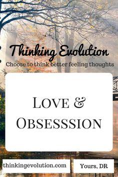 Love & Obsession- Thinking Evolution