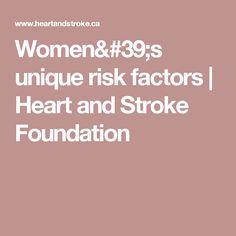 Women's unique risk factors   Heart and Stroke Foundation