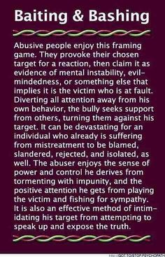 "Baiting & Bashing (B&B) is devastating abuse done by Narcissist/psychopath to their intended ""victim"" . Narcissistic Behavior, Narcissistic Sociopath, Narcissistic People, Narcissistic Victim Syndrome, Narcissistic Mother In Law, Sociopath Traits, Psychopath Sociopath, Abusive Relationship, Toxic Relationships"