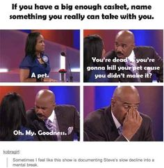 "The time he started to lose faith in humanity. | The 22 Best Reactions From Steve Harvey On ""Family Feud"""