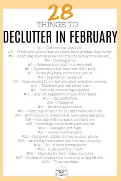 28 Things to Remove from Your Home and Life in February - incl. Checklist Great list of things at home and in life to declutter in February. 28 items (so one a day!) to get rid of . I can't wait to get started. House Cleaning Checklist, Household Cleaning Tips, Cleaning Hacks, Cleaning Routines, Declutter Your Life, Decluttering, Spring Cleaning, Getting Organized, Clean House