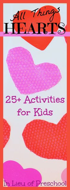 25+ heart activities for kids. Keep those little ones busy! #valentines, #kids From In Lieu of Preschool