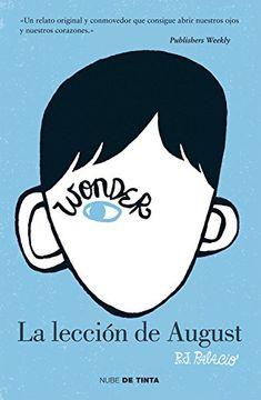 Wonder - La lección de August (NUBE DE TINTA) de R.J. PAL... https://www.amazon.es/dp/841559402X/ref=cm_sw_r_pi_dp_x_Ang.ybJG0QYFE