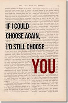 romantic love quote dictionary art vintage If I Could Choose Again, I'd Still Choose YOU print - vintage love quotes dictionary art kt luv u Happy Quotes, Great Quotes, Quotes To Live By, Me Quotes, Inspirational Quotes, Qoutes, Famous Quotes, Quotes Images, Motivational