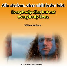 German To English Most Inspiring Famous Quotes of All Time - Basic German, German English, Life Quotes In English, German Quotes, William Wallace, Mood Quotes, Happy Quotes, Language Quotes, German Language Learning