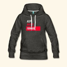 Inspire Shirts | Keep Moving Forward - Women's Premium Hoodie Keep Moving Forward, Hoodies, Sweatshirts, Warm And Cozy, Fabric Weights, Positive Vibes, Feminine, Inspire, Hoodie