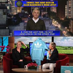 #ellen - makes me crack up laughing all the time!