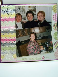 Scrapbook page of my sisters and I