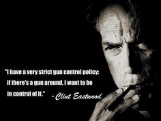 """""""I have a very strict gun-control policy...if there's a gun…"""