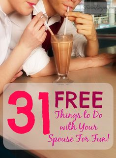 Out of date ideas? 31 FREE things you can do with your spouse! They're fun . . . and free!