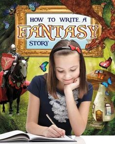 Describes the elements of a fantasy story and outlines the steps involved in writing fantasy fiction, including developing characters, building a world, establishing dialogue, and working out the stor