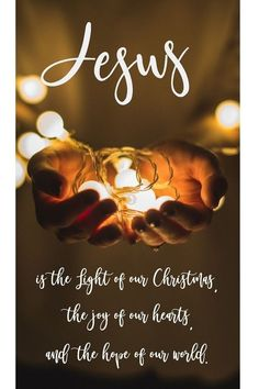 Inspirational Religious Christmas Quotes & Images - JESUS is the light of our Christmas, the joy of our hearts, and the hope of our world.