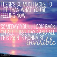 This song is so relevant to my life. Hunter Hayes- Invisible