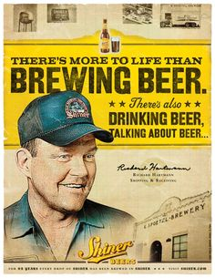 There's More to Life than Brewing Beer. There's also Drinking Beer & Talking About Beer... | Shiner Beer