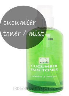 Cucumber Cleanser, Toner & Mist - ♥ IndianBeautySpot.Com ♥
