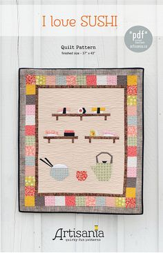 I love Sushi quilt pattern via artisania