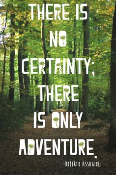 There is no certainty Three I'd only adventure Camp Quotes, Hiking Quotes, Travel Quotes, Life Quotes, Adventure Quotes, Adventure Travel, Adventure Awaits, Cool Words, Wise Words