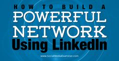 How to Build a Powerful Network Using LinkedIn;   LinkedIn can give you exposure and access to important people, help you attract new prospects, keep you in front of existing clients and vendors, spark marketing or business partnership possibilities, generate more introductions and referrals, provide invitations to speak at events or conferences, uncover media or press inquiries and much more.
