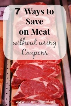 7 Ways to Save on Meat Without Using Coupons