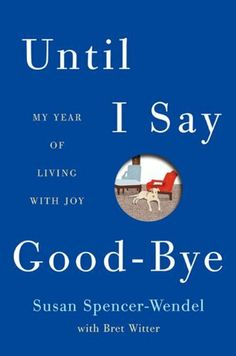Heard the interview, then read the excerpt on NPR. Until I Say Good-Bye: My Year of Living with Joy by Susan Spencer-Wendel,http://www.amazon.com/dp/0062241451/ref=cm_sw_r_pi_dp_8xmprb0A13PED