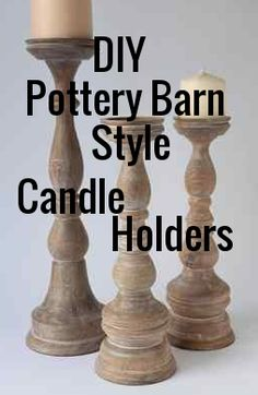DIY Pottery Barn-Style Candle Holders. Easy and fun to make!