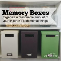Memory Boxes - Organize a reasonable amount of your children's sentimental things - http://maryorganizes.com/2014/08/organizing-memory-boxes/