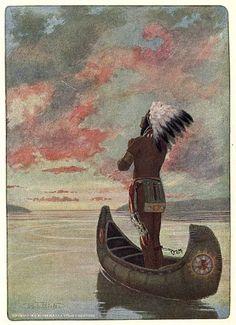 """Westward, Westward Hiawatha Sailed Into the Fiery Sunset"" The Story of Hiawatha Henry Wadsworth Longfello Illustrator: M. L. Kirk"