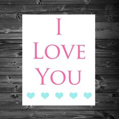 I Love You - Printable 8x10 Wall Art by KatiePaigeDesign on Etsy