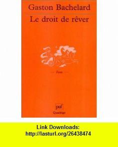 Le Droit De Rever (9782130517719) Gaston Bachelard , ISBN-10: 2130517714  , ISBN-13: 978-2130517719 ,  , tutorials , pdf , ebook , torrent , downloads , rapidshare , filesonic , hotfile , megaupload , fileserve Gaston Bachelard, Good Night, Ebooks, Pdf, Tutorials, Books, Travel, Nighty Night, Good Night Wishes