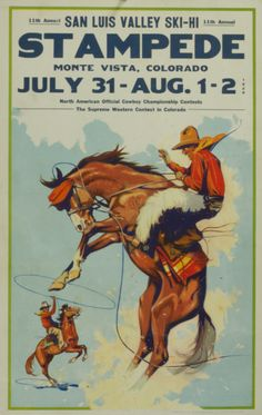 I like Vintage Posters that are well kept like this San Luis Valley STAMPEDE poster. Vintage Cowgirl, Vintage Horse, Vintage Ads, Vintage Prints, Gaucho, Cowboy Art, Cowboy Pics, Rodeo Cowboys, Le Far West