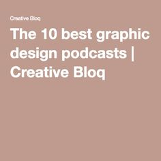 best graphic design podcasts