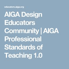 AIGA Design Educators Community | AIGA Professional Standards of Teaching 1.0