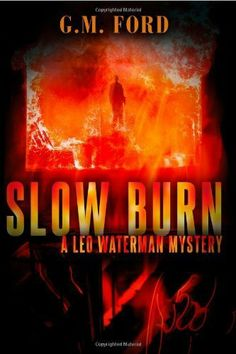 Slow Burn (A Leo Waterman Mystery) by G.M. Ford. $1.99