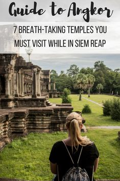 Guide to #Angkor: 7 Breath-taking Temples You Must Visit While in Siem Reap  #Cambodia