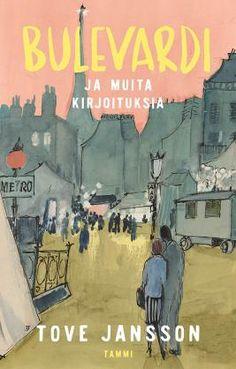 Bulevardi - ja muita kirjoituksia - Tove Jansson, Sirke Happonen - #kirja
