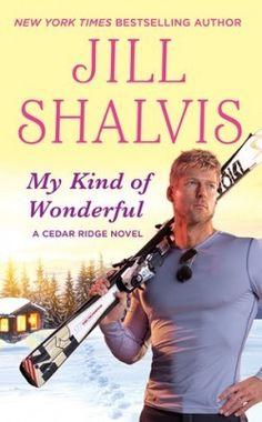My Kind of Wonderful (Cedar Ridge, Book by Jill Shalvis - contemporary romance New Books, Books To Read, Books 2016, Jill Shalvis, Jamie Mcguire, Types Of Guys, Thing 1, Tough Love, Romance Novels
