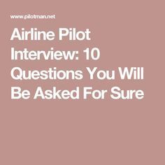 Airline Pilot Interview: 10 Questions You Will Be Asked For Sure