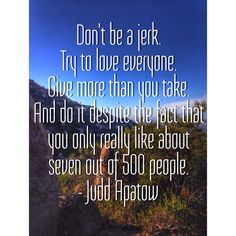 Judd Apatow positivity quote. Background: Mt. Woodson. San Diego.